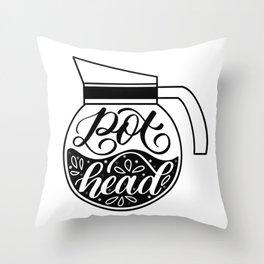 Pot Head - Coffee Lover Throw Pillow