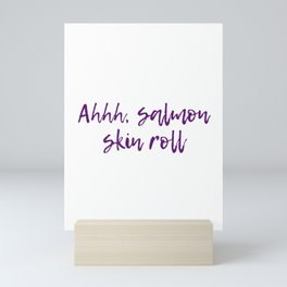 Salmon Skin Roll Mini Art Print