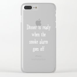 Dinner is Ready When Smoke Alarm Goes Off T-Shirt Clear iPhone Case