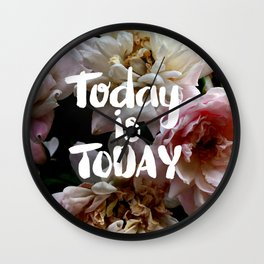 Today Is Today Wall Clock