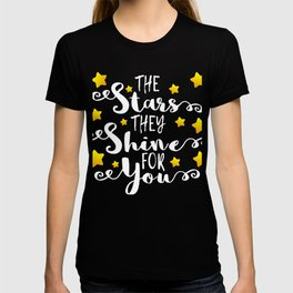 """A Shining Tee For A Wonderful You Saying """"The Stars They Shine For You"""" T-shirt Design Star Dazzling T-shirt"""