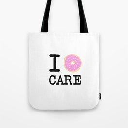 I doughnut care Tote Bag