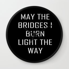 Burn the bridges Wall Clock