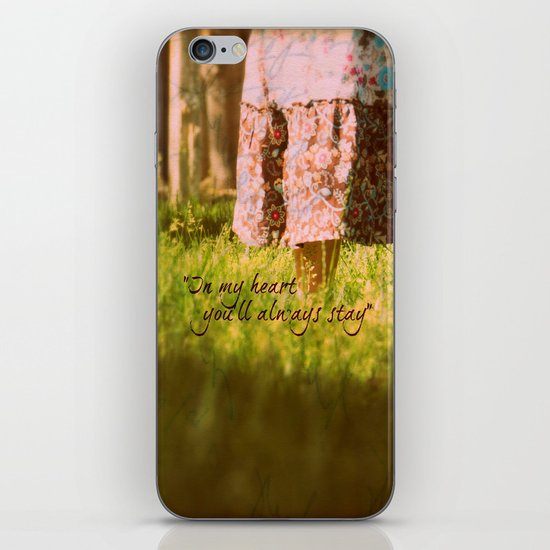 """""""In my heart you'll always stay"""" iPhone & iPod Skin"""