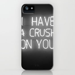 I Have a Crush on You (Black and White) iPhone Case