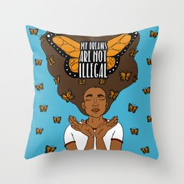My Dreams Are Not Illegal Throw Pillow