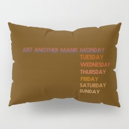 Manic Monday Pillow Sham