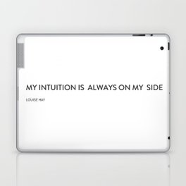 My intuition is always on my side Laptop & iPad Skin