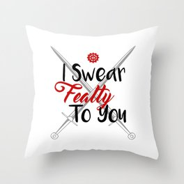I Swear Fealty To You Throw Pillow