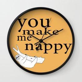 You make me nappy Wall Clock