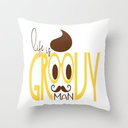 Typography Print Life is Groovy Man Hipster Eyeglasses Mustache Throw Pillow