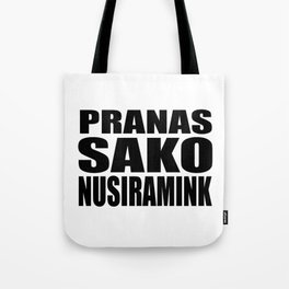 Pranas Sako Nusiramink Tote Bag