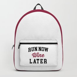 Run Now, Wine Later Funny Quote Backpack