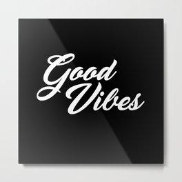 Good Vibes WB Metal Print
