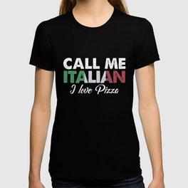 Call Me Italian I Love Pizza   Distressed Foodie Favorite Food Vintage Gift Idea T-shirt