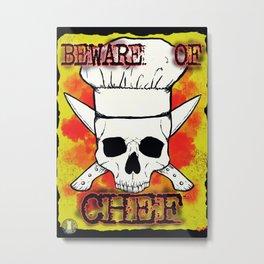beware of chef Metal Print