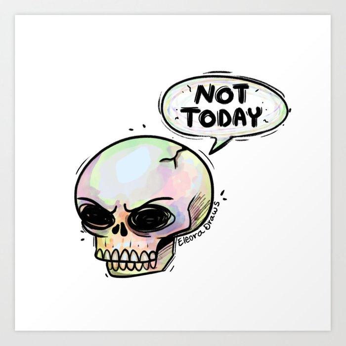 Not Today Art Print
