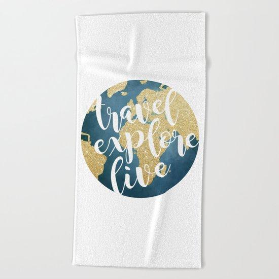 Travel, Explore, Live Beach Towel