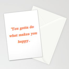 What Makes You Happy Stationery Cards