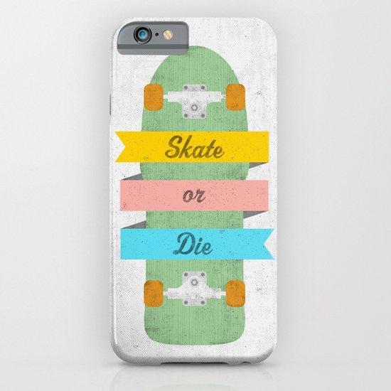 Skate or Die. iPhone & iPod Case