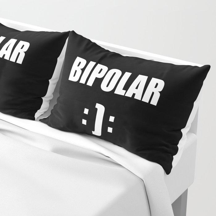 bipolar mental health design quote Pillow Sham