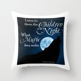 Children of the Night - Bram Stoker quote from Dracula Throw Pillow