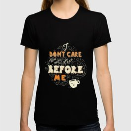 I Don't Care How Many You Had Before Me, Poster Design, Dark T-shirt