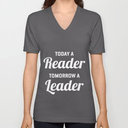Today A Reader Tomorrow A Leader design | Book Lovers Tee Unisex V-Neck