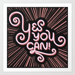 Yes You Can! Art Print