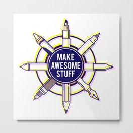 Make awesome stuff Metal Print