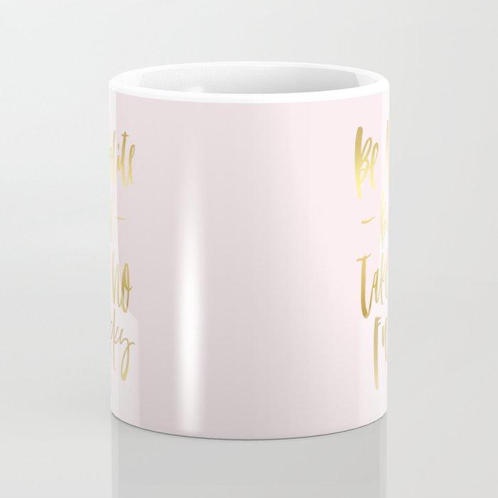 life motto - be polite but take no fucks gold foil Coffee Mug