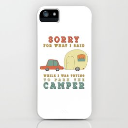 Camping Camper - Sorry For What I Said Vintage Retro iPhone Case