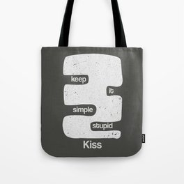 Kiss - Keep it simple stupid - Black and White Tote Bag