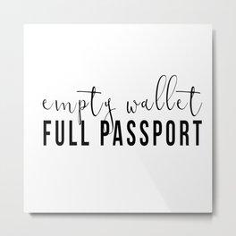 Empty Wallet, Full Passport Metal Print