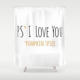 PS I Love you - Pumpkin Spice Shower Curtain