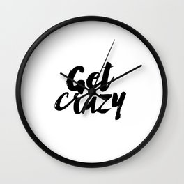 otivational Quote, Typography Print, Get Crazy, Typography Art Print, Black and White Wall Clock