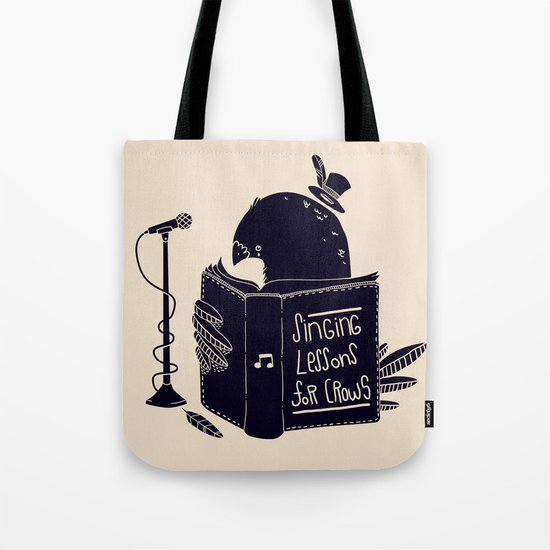 Singing Lessons For Crows Tote Bag