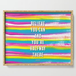 Believe You Can Theodore Roosevelt Quote with Rainbow Stripes Serving Tray