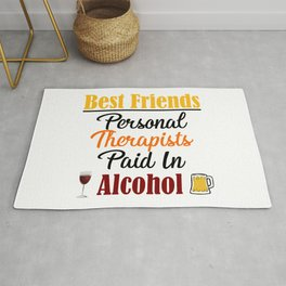Paid In Alcohol Funny Best Friends Therapy Therapist Meme Rug