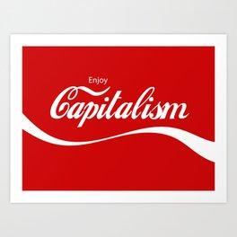 Enjoy Capitalism Art Print