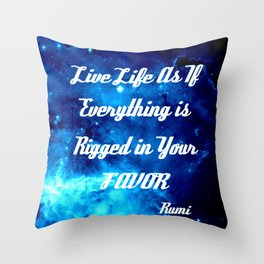 Everything Is Rigged - Rumi Inspirational Quote Throw Pillow