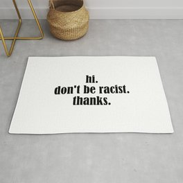 Don't Be Racist Rug