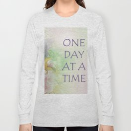 One Day at a Time Spring Flowers Long Sleeve T-shirt