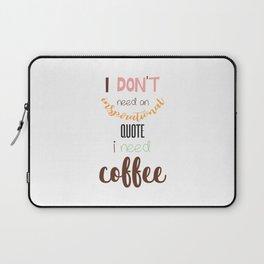 I Need Cofee Laptop Sleeve