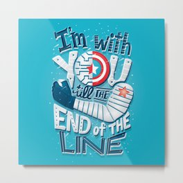 Till the end of the line Metal Print