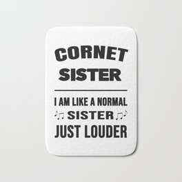 Cornet Sister Like A Normal Sister Just Louder Bath Mat