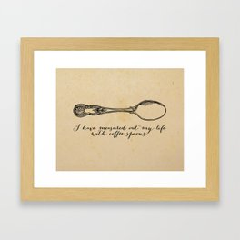 T.S. Eliot - Prufrock - Measured out my life with coffee spoons Framed Art Print