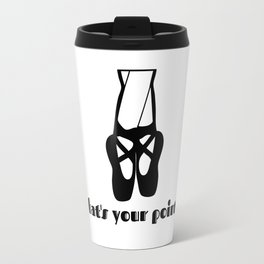 What's Your Pointe Ballet Shoes Travel Mug