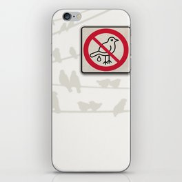 Birds Sign - NO droppings 3 iPhone Skin