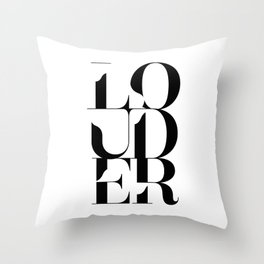 Louder Throw Pillow